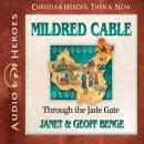 Mildred Cable: Through the Jade Gate, Geoff Benge, Janet Benge