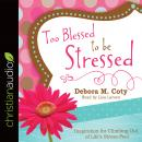 Too Blessed to Be Stressed: Inspiration for Climbing Out of Life's Stress-Pool Audiobook