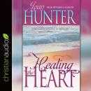 Healing the Heart: Overcoming Betrayal in Your Life Audiobook