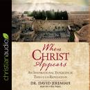 When Christ Appears: An Inspirational Experience Through Revelation Audiobook