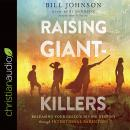 Raising Giant-Killers: Releasing Your Child's Divine Destiny through Intentional Parenting Audiobook