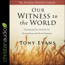 Our Witness to the World: Equipping the Church for Evangelism and Social Impact Audiobook
