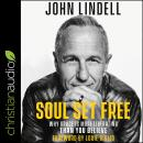 Soul Set Free: Why Grace is More Liberating Than You Believe Audiobook