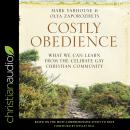 Costly Obedience: What We Can Learn from the Celibate Gay Christian Community Audiobook