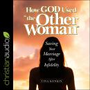 How God Used 'the Other Woman