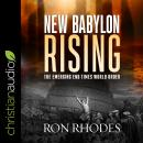 New Babylon Rising: The Emerging End Times World Order Audiobook