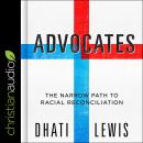 Advocates: The Narrow Path to Racial Reconciliation Audiobook