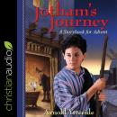 Jotham's Journey: A Storybook for Advent, Arnold Ytreeide