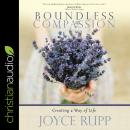 Boundless Compassion: Creating a Way of Life Audiobook