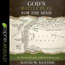 God's Battle Plan for the Mind: The Puritan Practice of Biblical Meditation Audiobook