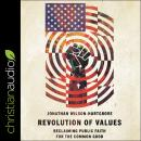 Revolution of Values: Reclaiming Public Faith for the Common Good Audiobook