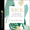 Nice: Why We Love to Be Liked and How God Calls Us to More Audiobook
