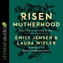 Risen Motherhood: Gospel Hope for Everyday Moments Audiobook