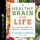 A Healthy Brain for Life: How to Prevent Alzheimer's, Dementia, and Memory Loss Audiobook