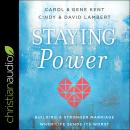 Staying Power: Building a Stronger Marriage When Life Sends Its Worst Audiobook