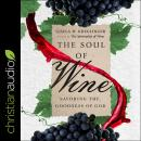The Soul of Wine: Savoring the Goodness of God Audiobook