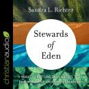 Stewards of Eden: What Scripture Says About the Environment and Why It Matters Audiobook