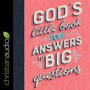 God's Little Book of Answers to Big Questions Audiobook