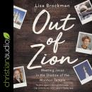 Out of Zion: Meeting Jesus in the Shadow of the Mormon Temple Audiobook