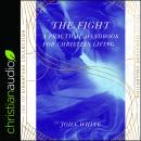 The Fight: A Practical Handbook For Christian Living Audiobook