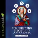 Resurrecting Justice: Reading Romans for the Life of the World Audiobook