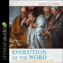 Evolution of the Word: The New Testament in the Order the Books Were Written Audiobook