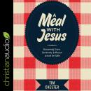 A Meal with Jesus: Discovering Grace, Community, and Mission around the Table Audiobook