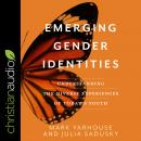Emerging Gender Identities: Understanding The Diverse Experiences of Today's Youth Audiobook