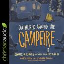 Gathered Around the Campfire: S'mores and Stories Under the Stars Audiobook