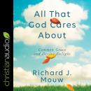 All That God Cares About: Common Grace and Divine Delight Audiobook