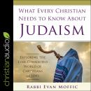 What Every Christian Needs to Know About Judaism: Exploring the Ever-Connected World of Christians & Audiobook