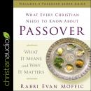 What Every Christian Needs to Know About Passover: What It Means and Why It Matters Audiobook