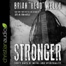 Stronger: Forty Days of Metal and Spirituality Audiobook