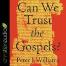 Can We Trust the Gospels? Audiobook