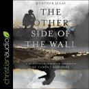 The Other Side of the Wall: A Palestinian Christian Narrative of Lament and Hope Audiobook