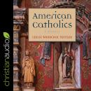 American Catholics: A History Audiobook
