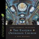 The Eastern Orthodox Church: A New History Audiobook