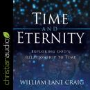 Time and Eternity: Exploring God's Relationship to Time Audiobook