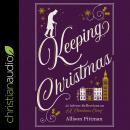 Keeping Christmas: 25 Advent Reflections on A Christmas Carol Audiobook