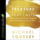 Treasure That Lasts: Trading Privilege, Pleasure, and Power for What Really Matters Audiobook