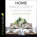 Home Made Lovely: Creating the Home You've Always Wanted Audiobook
