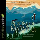 A Room of Marvels: A Story about Heaven that Heals the Heart Audiobook