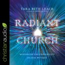 Radiant Church: Restoring the Credibility of Our Witness Audiobook
