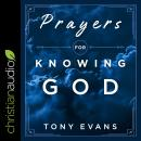 Prayers for Knowing God: Drawing Closer to Him Audiobook