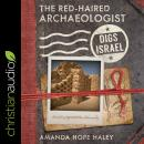 The Red-Haired Archaeologist Digs Israel Audiobook