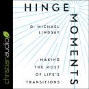 Hinge Moments: Making the Most of Life's Transitions Audiobook