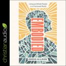Embodied: Living as Whole People in a Fractured World Audiobook