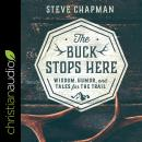 The Buck Stops Here: Wisdom, Humor, and Tales for the Trail Audiobook