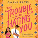 Trouble with Hating You, Sajni Patel