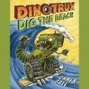 Dinotrux Dig the Beach Audiobook